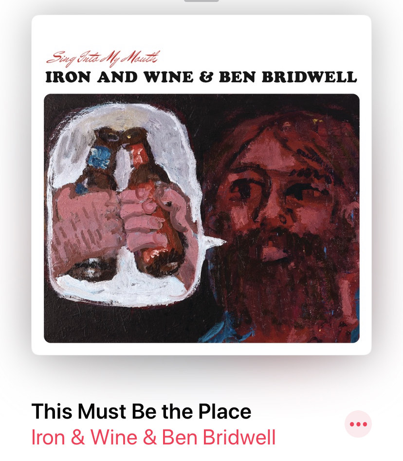 """This Must Be the Place"" by Iron & Wine and Ben Bridwell"
